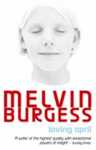 Loving April By Melvin Burgess