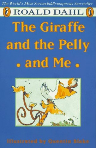 The Giraffe, the Pelly and ME By Dahl Roald