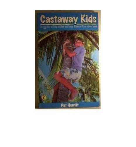 Castaway Kids By Pat Hewitt