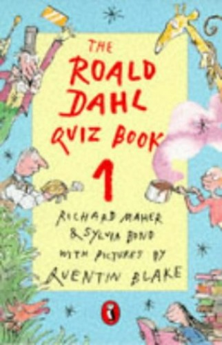 The Roald Dahl Quiz Book By Illustrated by Quentin Blake