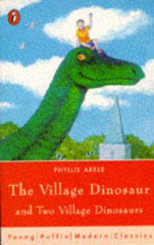 The Village Dinosaur And Two Village Dinosaurs By Phyllis Arkle