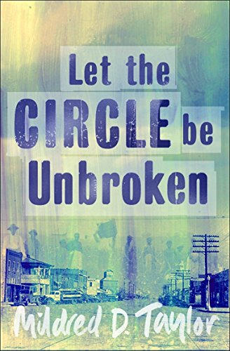 Let the Circle be Unbroken By Mildred Delois Taylor