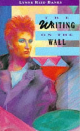 The Writing On the Wall By Lynne Reid Banks