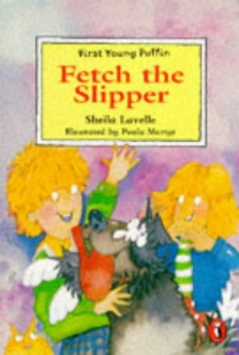 Fetch the Slipper By Sheila Lavelle