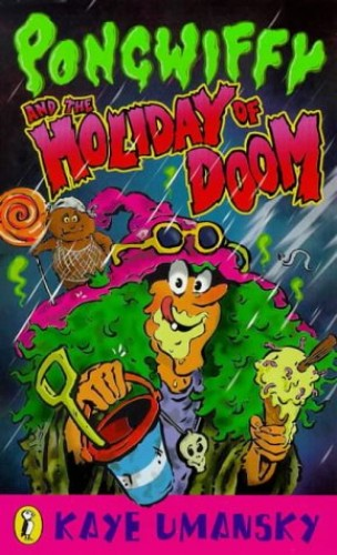 Pongwiffy and the Holiday of Doom By Kaye Umansky