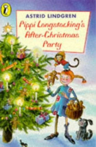 Pippi Longstocking's After-Christmas Party By Astrid Lindgren