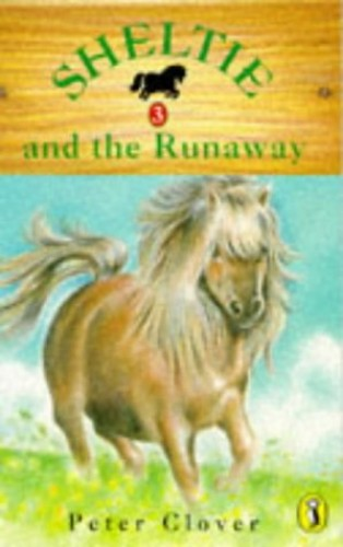 Sheltie 3: Sheltie and the Runaway By Peter Clover