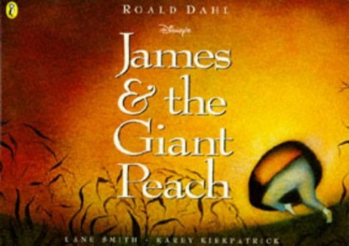 James and the Giant Peach By Karey Kirkpatrick