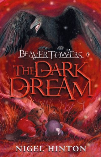 Beaver Towers: The Dark Dream By Nigel Hinton