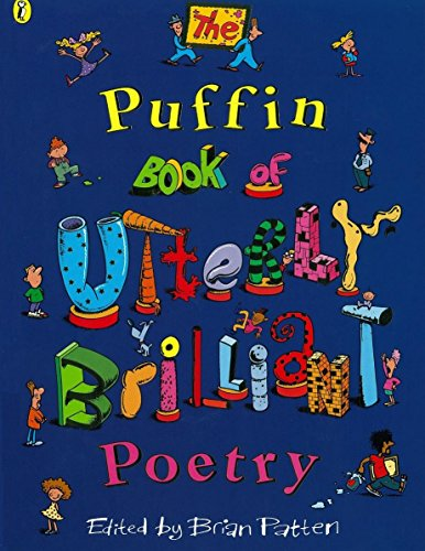 The Puffin Book of Utterly Brilliant Poetry By Edited by Brian Patten