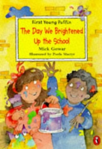 The Day We Brightened Up the School By Mick Gowar