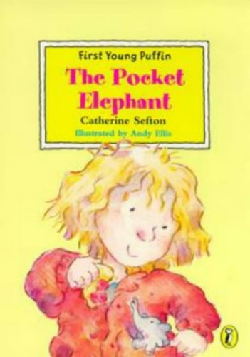 The Pocket Elephant By Catherine Sefton