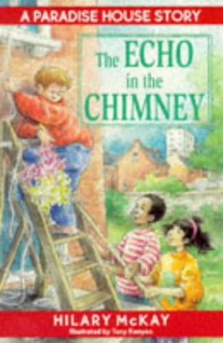 The Echo in the Chimney By Hilary McKay