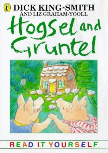 Hogsel and Gruntel By Dick King-Smith