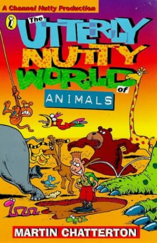 Nutty World of Animals By Martin Chatterton
