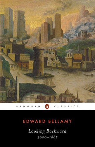 Looking Backward: 2000-1887 (Penguin Classics) By Edward Bellamy
