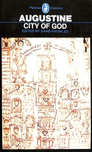 Augustine: City of God; Concerning the City of God Against the Pagans By Edmund Augustine