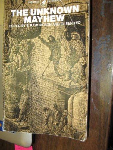 The Unknown Mayhew By Henry Mayhew