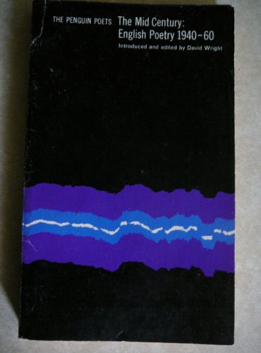 Mid-century English Poetry, 1940-60 By Edited by David Wright