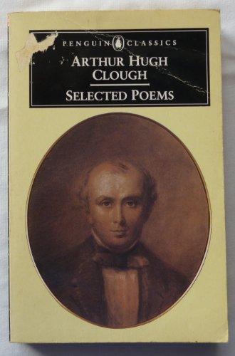 Selected Poems (Penguin Classics) by Arthur Hugh Clough Paperback Book The Cheap