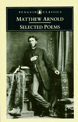 Selected Poems By Matthew Arnold