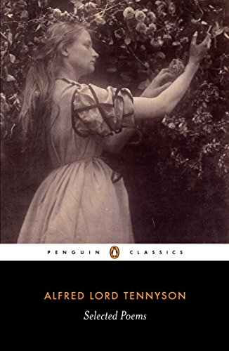 Selected Poems: Tennyson (Penguin Classics) By Alfred Lord Tennyson