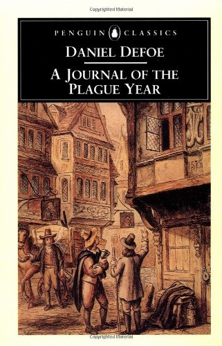 A Journal of the Plague Year: Being Observations or Memorials of the Most Remarkable Occurences, As Well Public As Private, Which Happened in London ... Great Visitation in 1665 (English Library) By Daniel Defoe