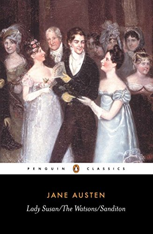 Lady Susan/The Watsons/Sanditon By Jane Austen