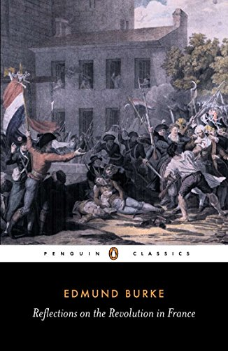 Reflections on the Revolution in France: And on the Proceedings in Certain Societies in London Relative to That Event (English Library) By Edmund Burke