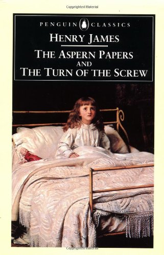 The Aspern Papers: AND The Turn of the Screw by Henry James