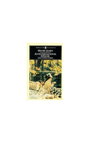 An International Episode and Other Stories By Henry James
