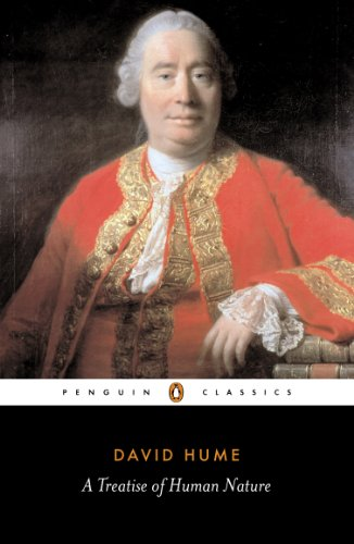 A Treatise of Human Nature: Being an Attempt to Introduce the Experimental Method of Reasoning into Moral Subjects (Penguin Classics) By David Hume