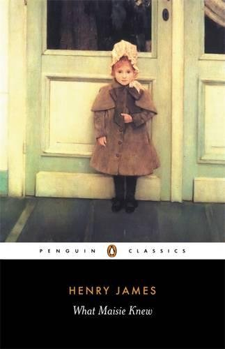 What Maisie Knew (Classics) By Henry James