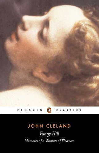Fanny Hill or Memoirs of a Woman of Pleasure By John Cleland