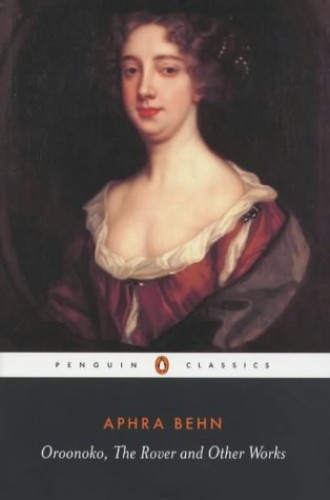 Oroonoko, the Rover and Other Works (Penguin Classics) By Aphra Behn