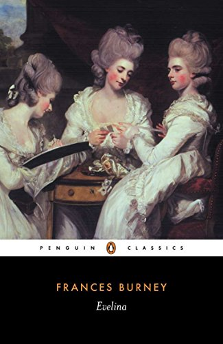 Evelina: or, The History of a Young Lady's Entrance into the World: Or the History of a Young Lady's Entrance into the World by Frances Burney