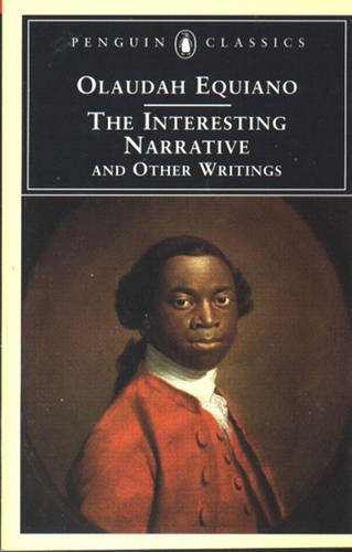 The Interesting Narrative and Other Writings (Penguin Classics) By Olaudah Equiano