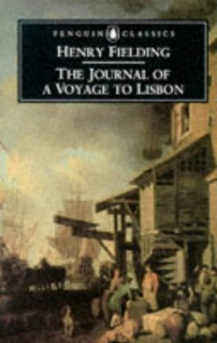 The Journal of a Voyage to Lisbon By Henry Fielding