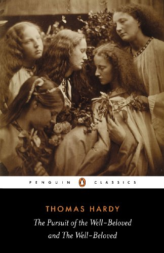 The Pursuit of the Well-beloved and the Well-beloved (Penguin Classics) By Thomas Hardy