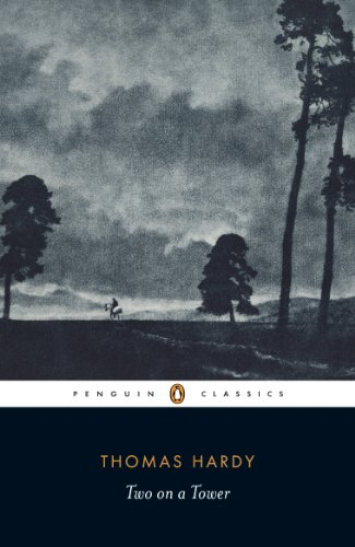Two on a Tower: A Romance (Penguin Classics) By Thomas Hardy