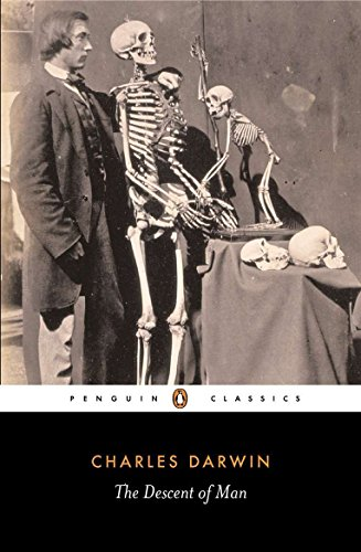 The Descent of Man: Selection in Relation to Sex (Penguin Classics) By Adrian J. Desmond