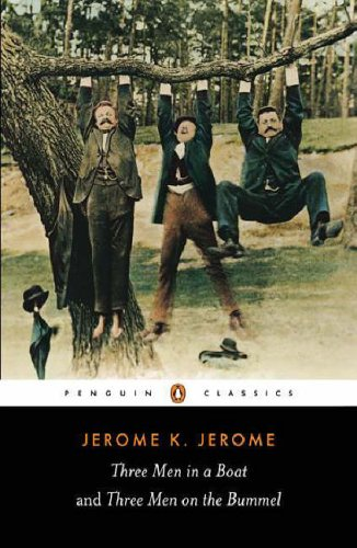 Three Men in a Boat/Three Men on the Bummel By Jerome K. Jerome