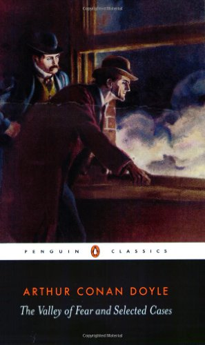 """The """"Valley of Fear"""" and Selected Cases By Sir Arthur Conan Doyle"""