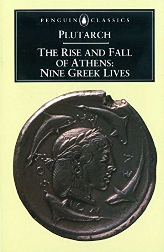 The Rise and Fall of Athens (Penguin Classics) By Plutarch