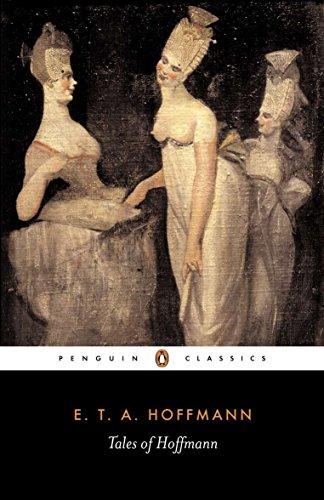 Tales of Hoffmann By E. T. A. Hoffmann