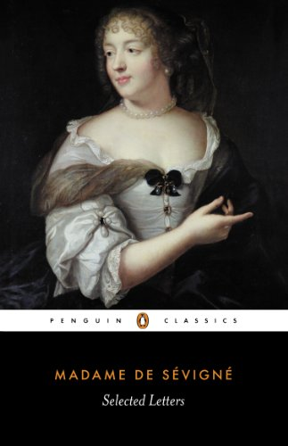 Selected Letters By Madame Sevigne