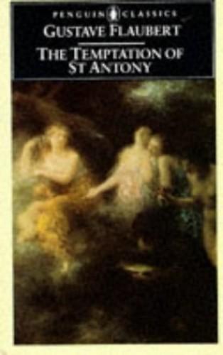 The Temptation of Saint Antony (Classics) By Gustave Flaubert