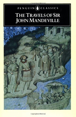 The Travels of Sir John Mandeville (Classics) By Sir John Mandeville