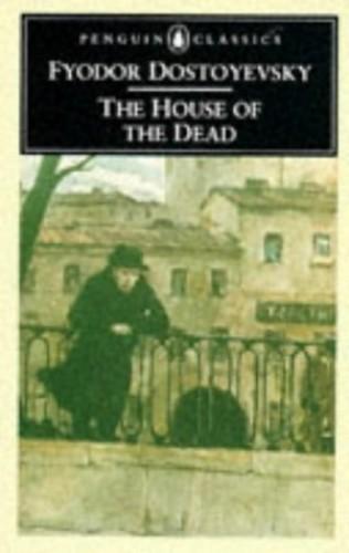 The House of the Dead (Classics) By Fyodor Dostoyevsky