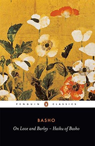On Love and Barley: The Haiku of Basho (Penguin Classics) By Matsuo Basho
